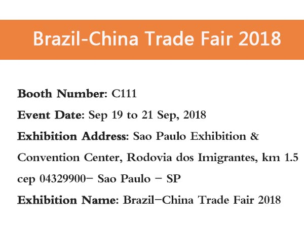 We Will Attend The Brazil-China Trade Fair 2018